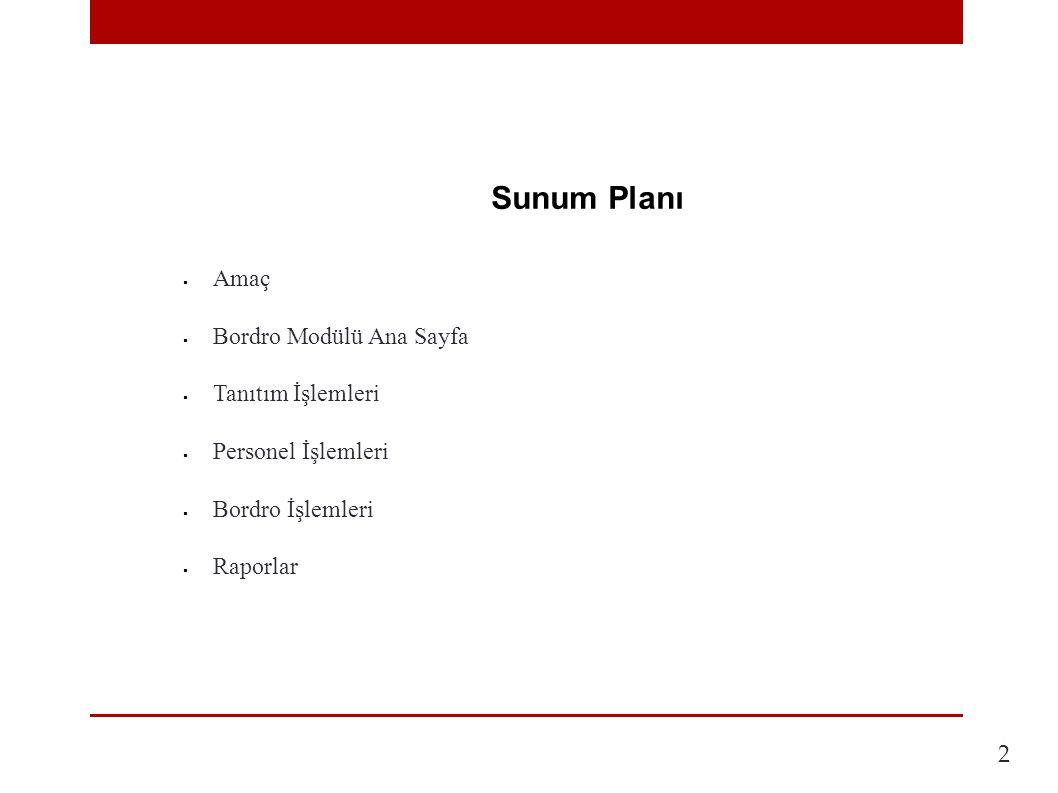 2 Sunum Planı Amaç Bordro Modülü Ana Sayfa Tanıtım İşlemleri