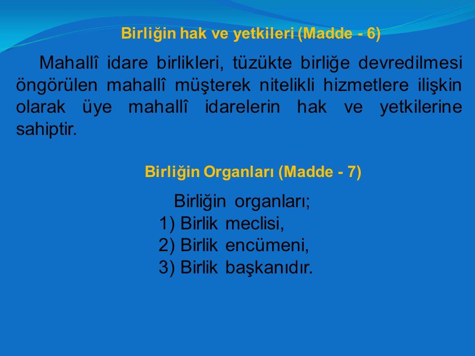 Birliğin hak ve yetkileri (Madde - 6) Birliğin Organları (Madde - 7)