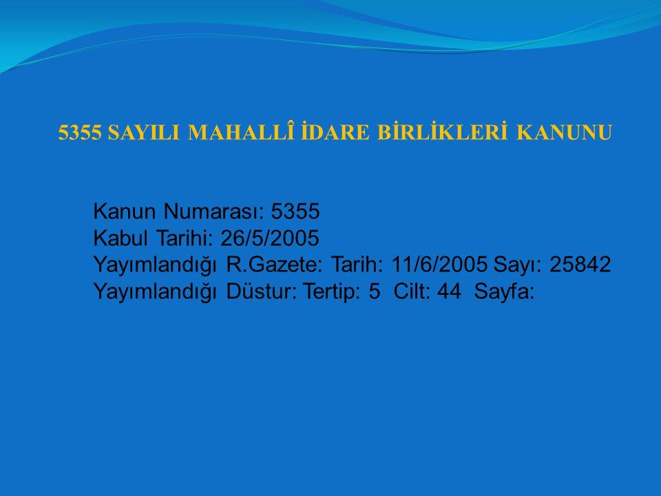 5355 SAYILI MAHALLÎ İDARE BİRLİKLERİ KANUNU