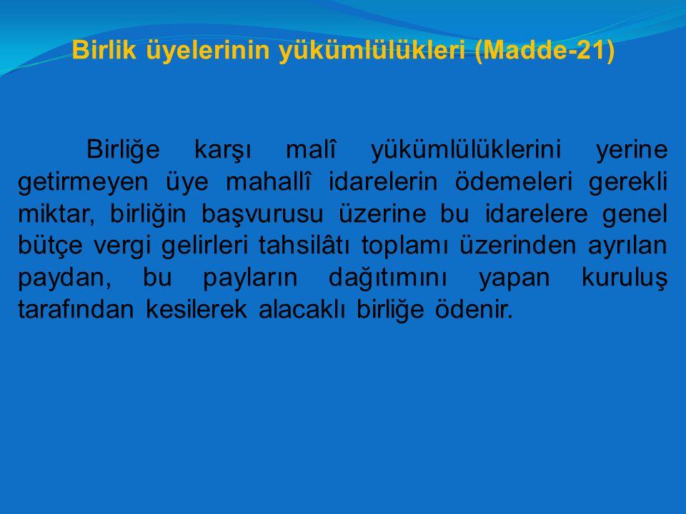 Birlik üyelerinin yükümlülükleri (Madde-21)