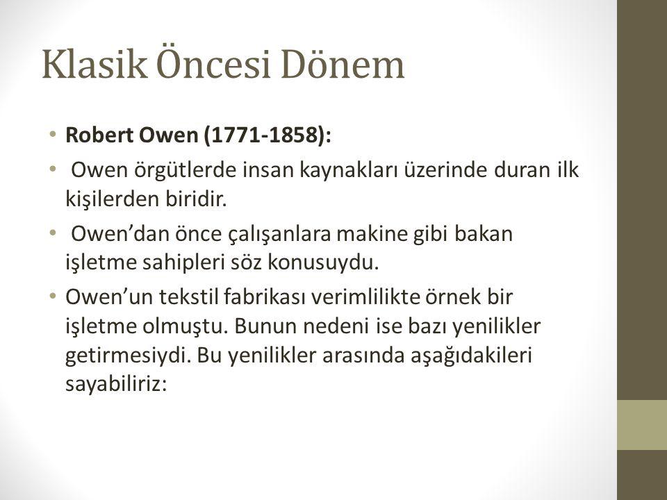 Klasik Öncesi Dönem Robert Owen (1771-1858):