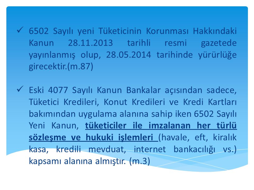 6502 Sayılı yeni Tüketicinin Korunması Hakkındaki Kanun 28. 11