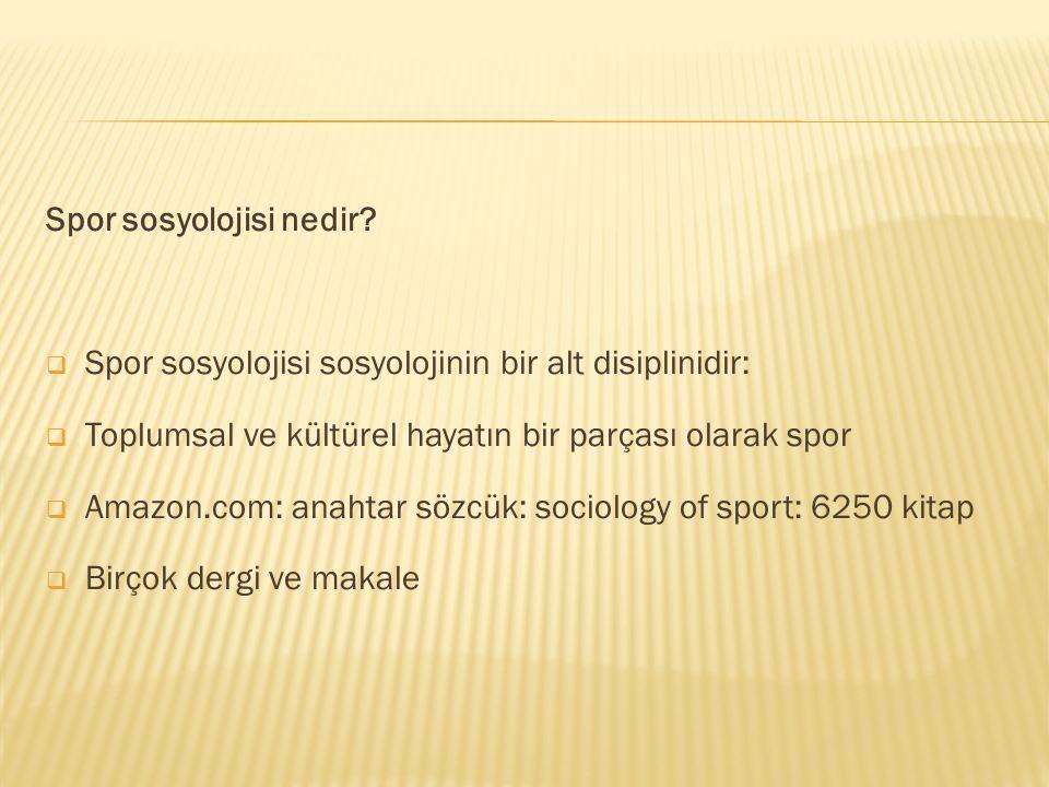 Spor sosyolojisi nedir