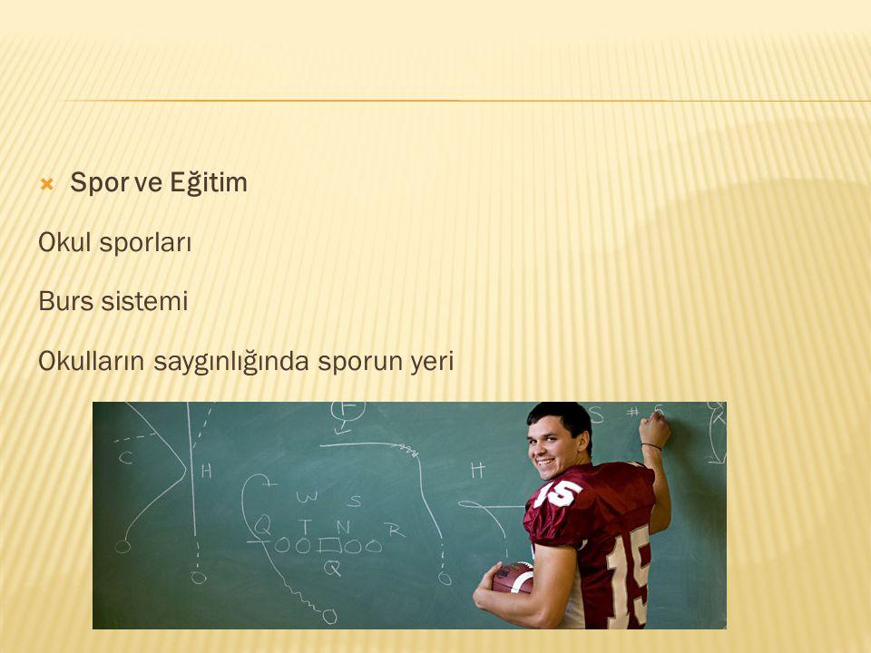 Spor ve Eğitim Okul sporları Burs sistemi Okulların saygınlığında sporun yeri