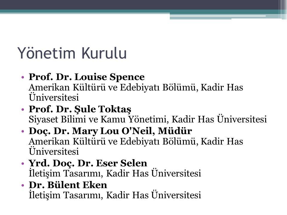 Yönetim Kurulu Prof. Dr. Louise Spence Amerikan Kültürü ve Edebiyatı Bölümü, Kadir Has Üniversitesi.