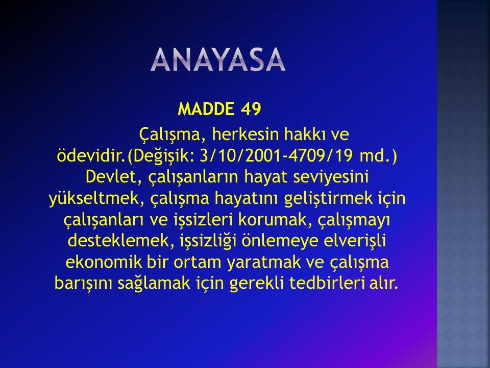 ANAYASA MADDE 49.
