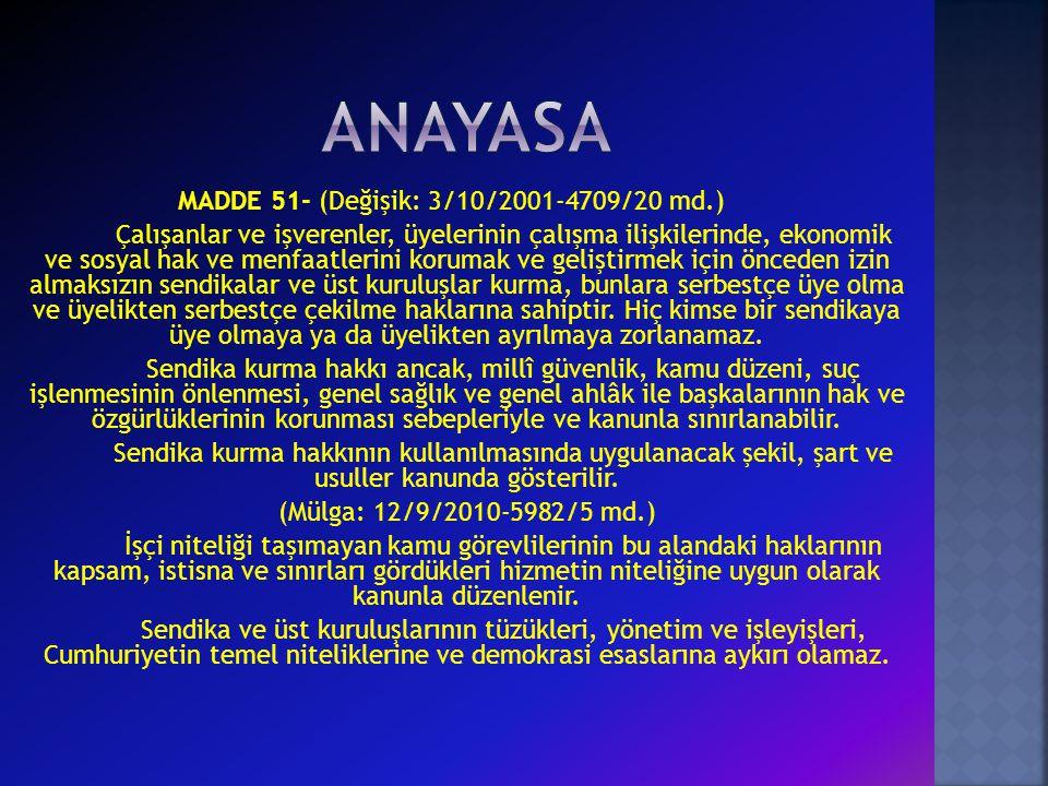 MADDE 51- (Değişik: 3/10/2001-4709/20 md.)