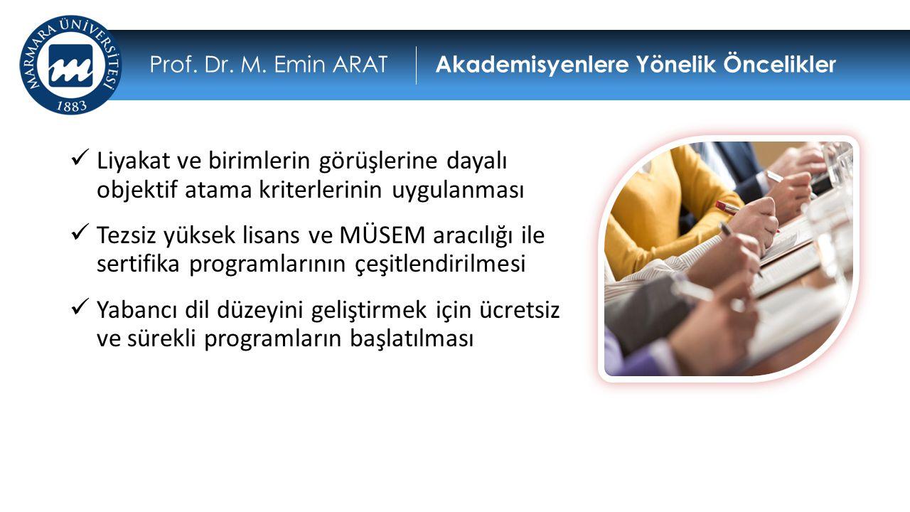Prof. Dr. M. Emin ARAT Akademisyenlere Yönelik Öncelikler