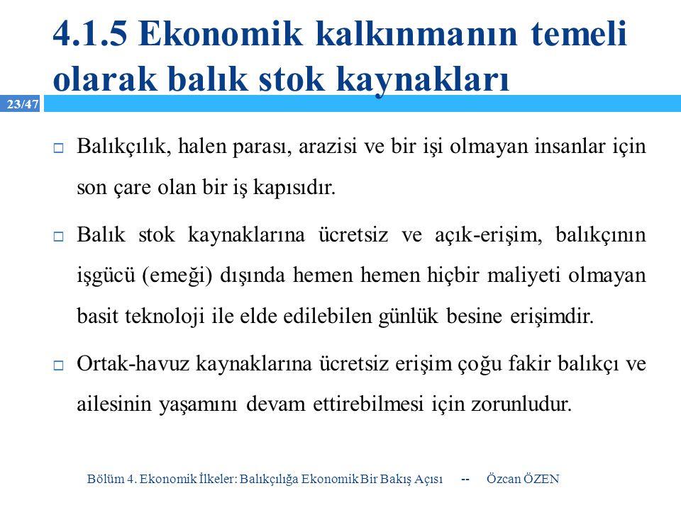 4.1.5 Ekonomik kalkınmanın temeli olarak balık stok kaynakları