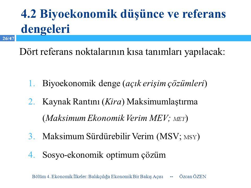 4.2 Biyoekonomik düşünce ve referans dengeleri