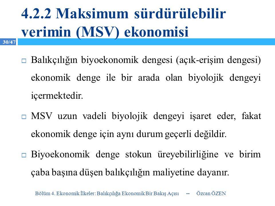 4.2.2 Maksimum sürdürülebilir verimin (MSV) ekonomisi