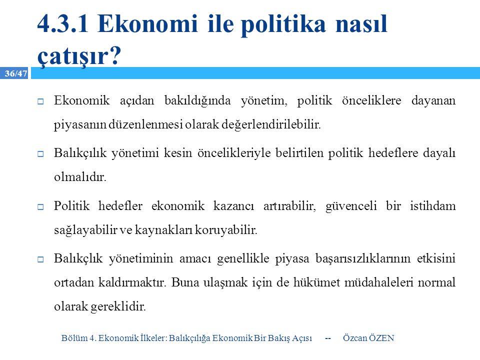 4.3.1 Ekonomi ile politika nasıl çatışır