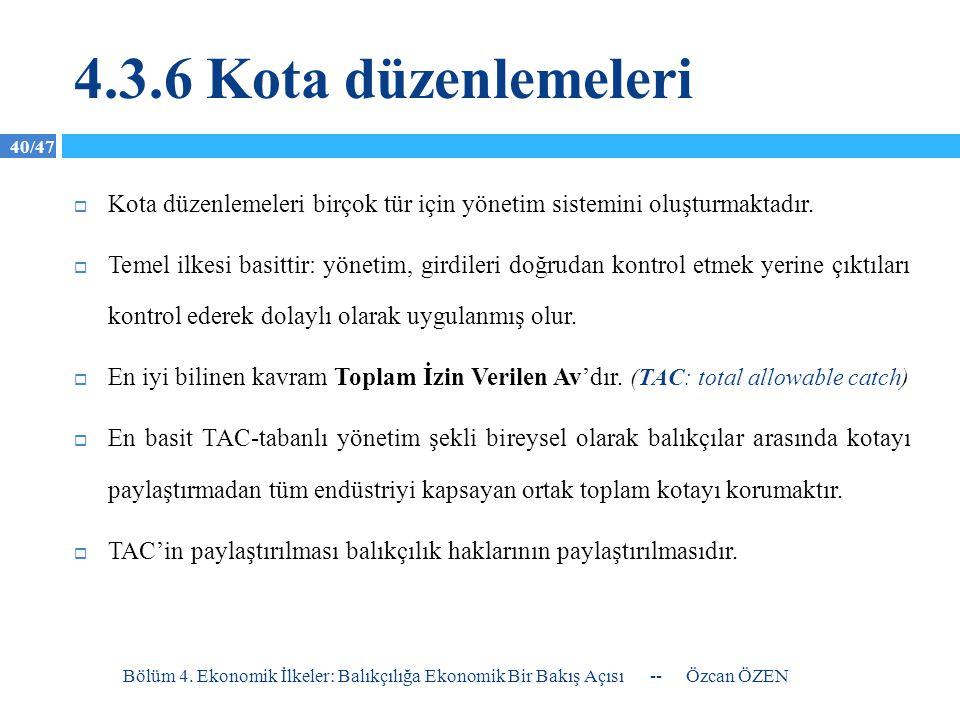 4.3.6 Kota düzenlemeleri Kota düzenlemeleri birçok tür için yönetim sistemini oluşturmaktadır.