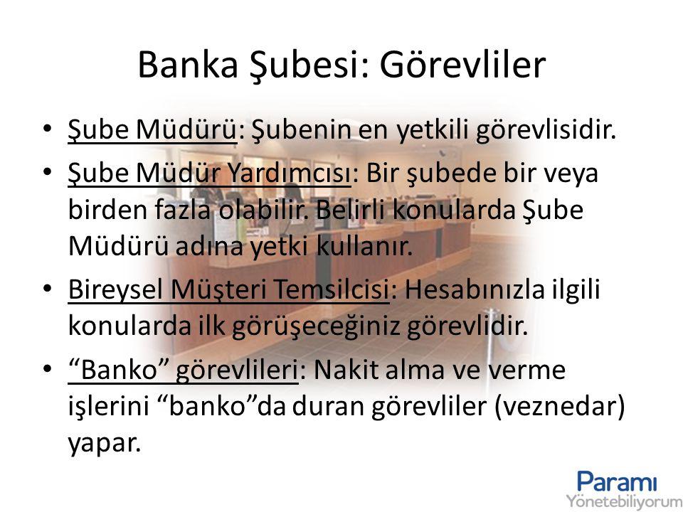 Banka Şubesi: Görevliler
