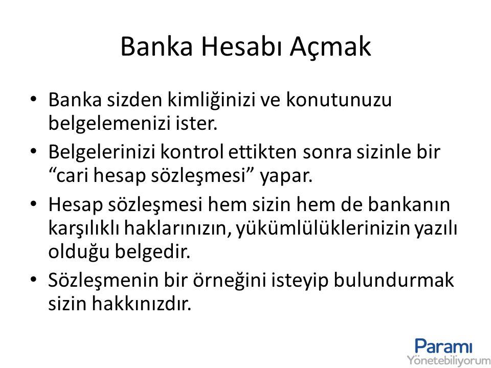 Banka Hesabı Açmak Banka sizden kimliğinizi ve konutunuzu belgelemenizi ister.