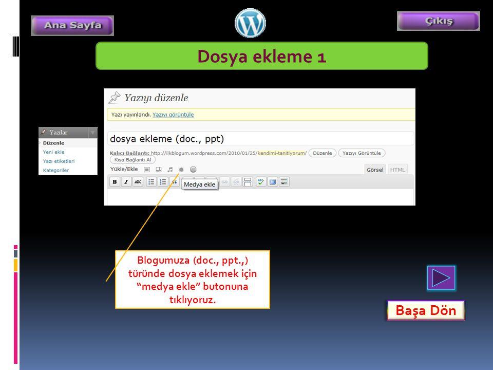 Dosya ekleme 1 Blogumuza (doc., ppt.,) türünde dosya eklemek için medya ekle butonuna tıklıyoruz.