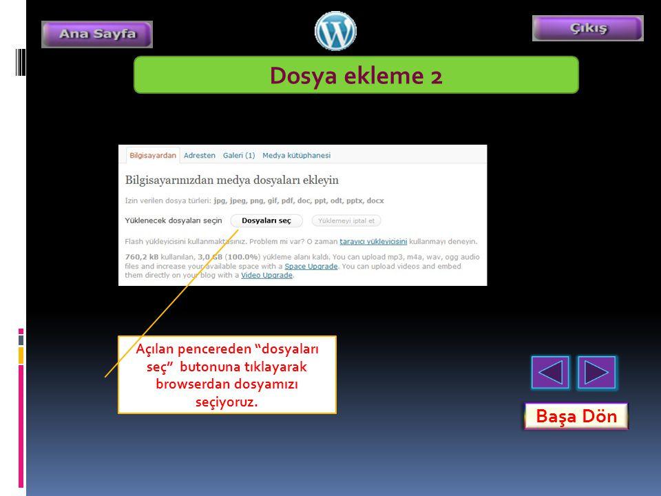 Dosya ekleme 2 Açılan pencereden dosyaları seç butonuna tıklayarak browserdan dosyamızı seçiyoruz.