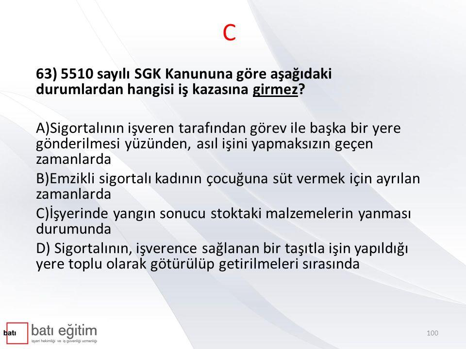 C 63) 5510 sayılı SGK Kanununa göre aşağıdaki durumlardan hangisi iş kazasına girmez