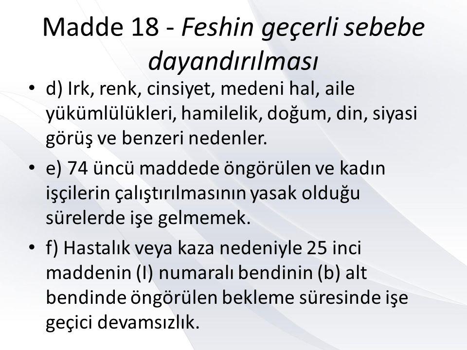 Madde 18 - Feshin geçerli sebebe dayandırılması