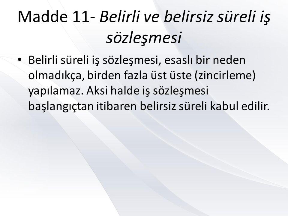 Madde 11- Belirli ve belirsiz süreli iş sözleşmesi