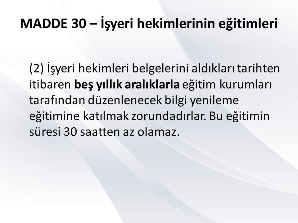 MADDE 30 – İşyeri hekimlerinin eğitimleri
