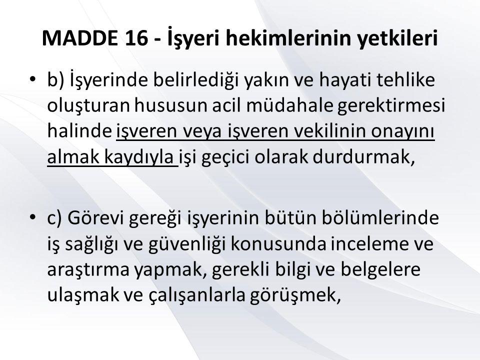 MADDE 16 - İşyeri hekimlerinin yetkileri