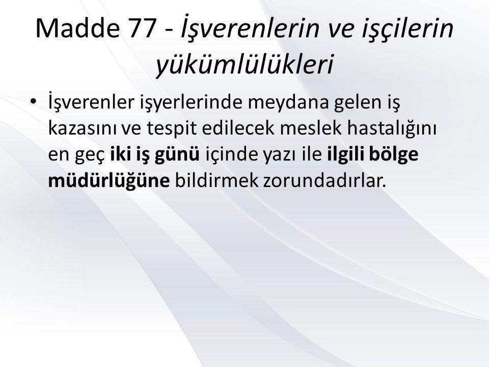 Madde 77 - İşverenlerin ve işçilerin yükümlülükleri