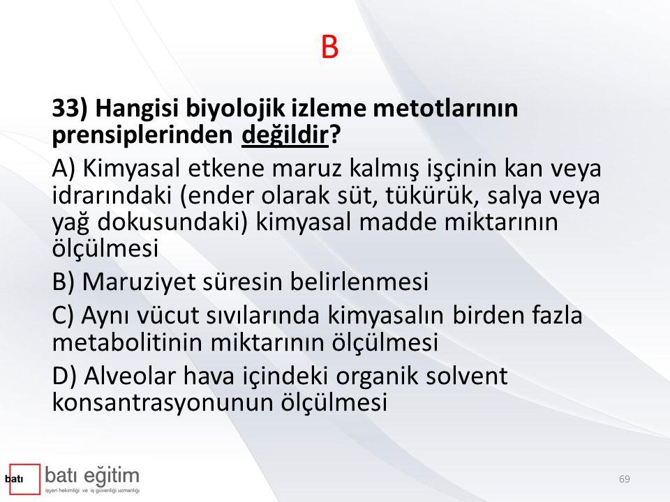 B 33) Hangisi biyolojik izleme metotlarının prensiplerinden değildir