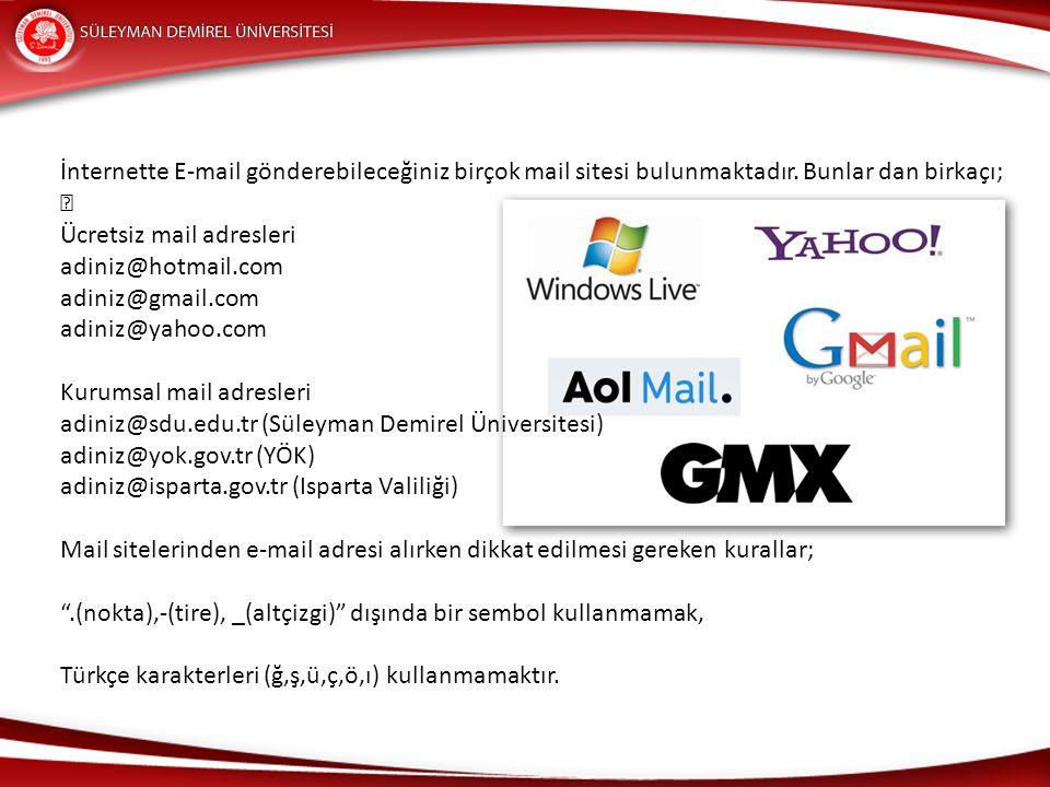İnternette E-mail gönderebileceğiniz birçok mail sitesi bulunmaktadır