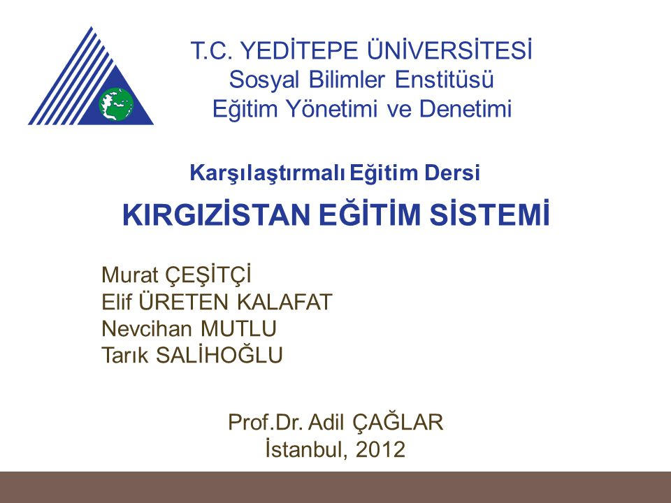 Murat ÇEŞİTÇİ Elif ÜRETEN KALAFAT Nevcihan MUTLU Tarık SALİHOĞLU