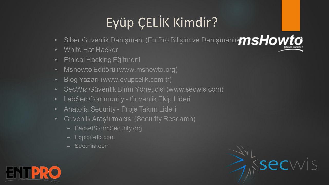 Eyüp ÇELİK Kimdir Siber Güvenlik Danışmanı (EntPro Bilişim ve Danışmanlık) White Hat Hacker. Ethical Hacking Eğitmeni.