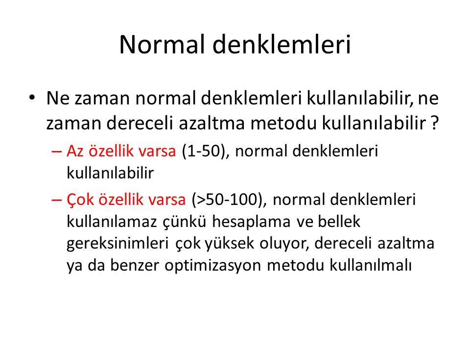 Normal denklemleri Ne zaman normal denklemleri kullanılabilir, ne zaman dereceli azaltma metodu kullanılabilir