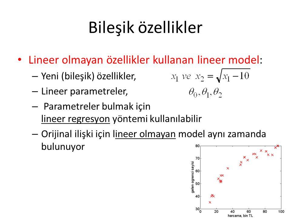 Bileşik özellikler Lineer olmayan özellikler kullanan lineer model: