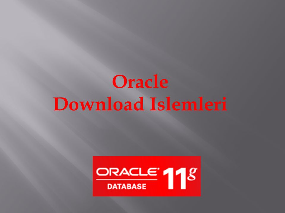 Oracle Download Islemleri