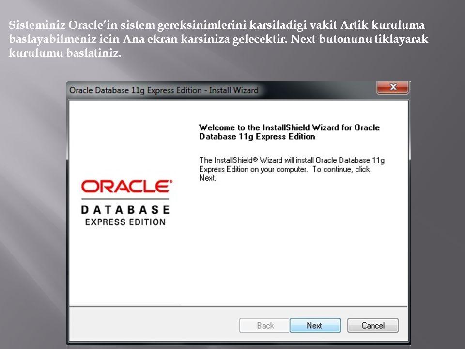 Sisteminiz Oracle'in sistem gereksinimlerini karsiladigi vakit Artik kuruluma baslayabilmeniz icin Ana ekran karsiniza gelecektir.