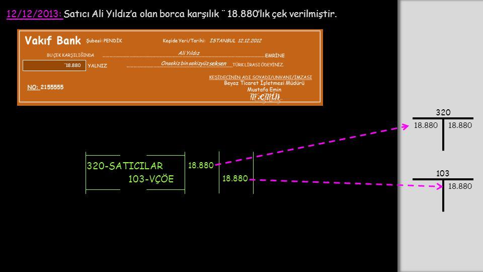 12/12/2013: Satıcı Ali Yıldız'a olan borca karşılık ¨ 18