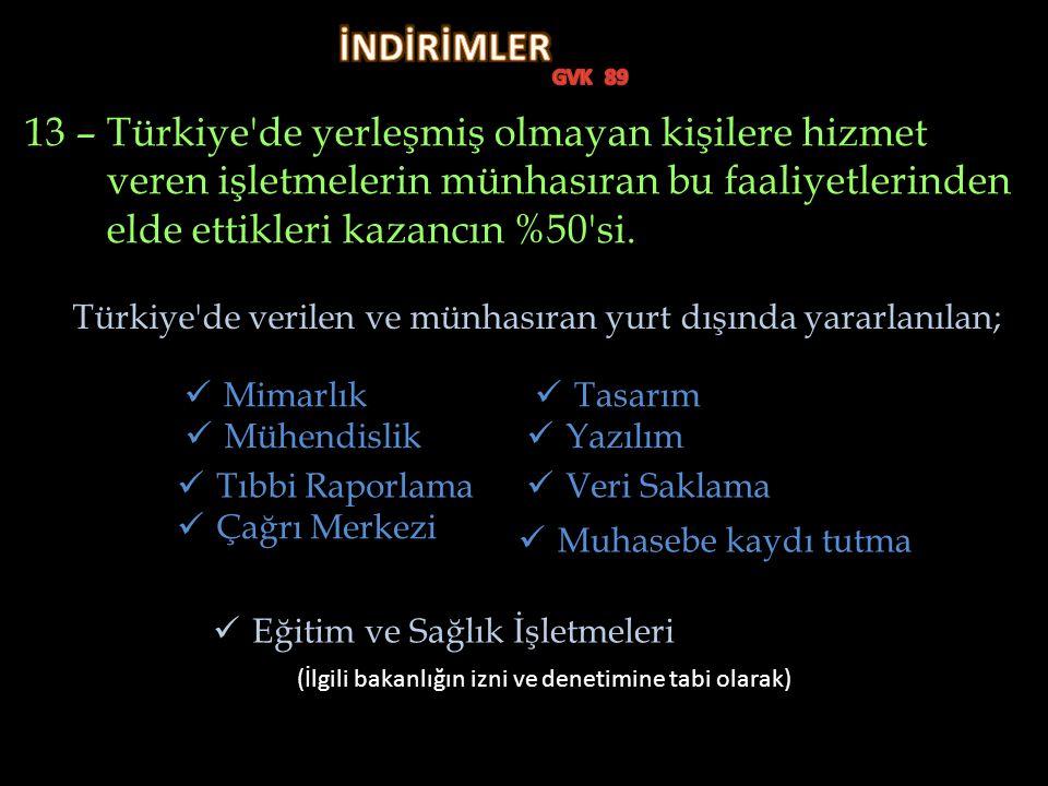 13 – Türkiye de yerleşmiş olmayan kişilere hizmet