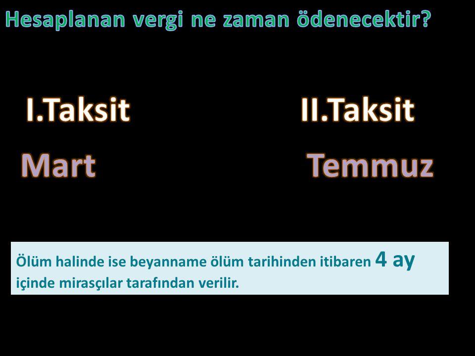 I.Taksit II.Taksit Mart Temmuz