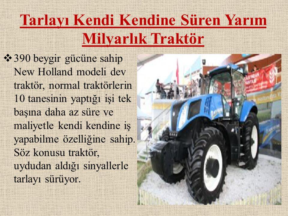 Tarlayı Kendi Kendine Süren Yarım Milyarlık Traktör