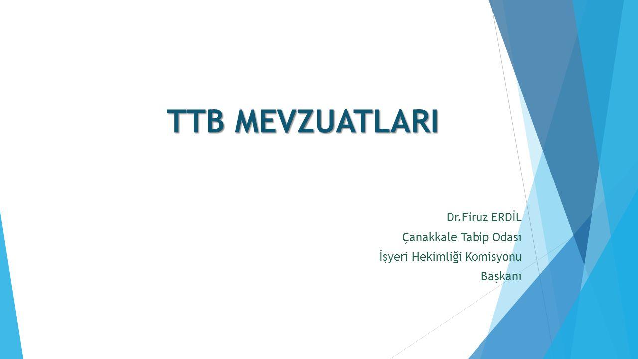 TTB MEVZUATLARI Dr.Firuz ERDİL Çanakkale Tabip Odası