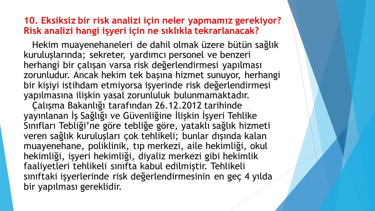 10. Eksiksiz bir risk analizi için neler yapmamız gerekiyor