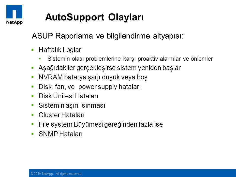 AutoSupport Olayları ASUP Raporlama ve bilgilendirme altyapısı:
