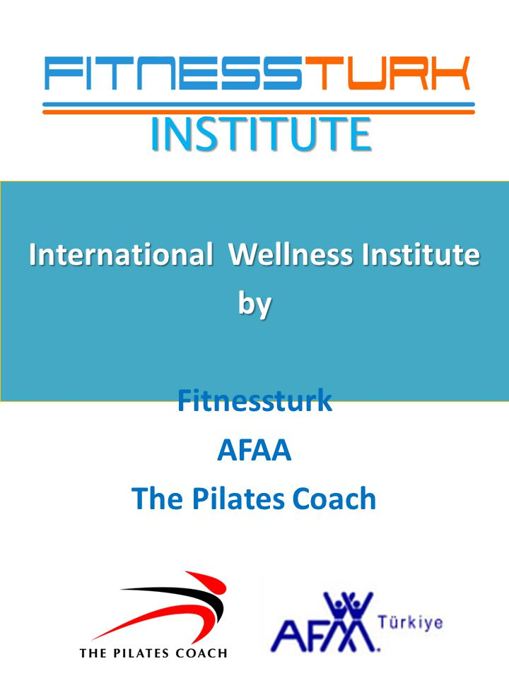 International Wellness Institute by Fitnessturk AFAA The Pilates Coach