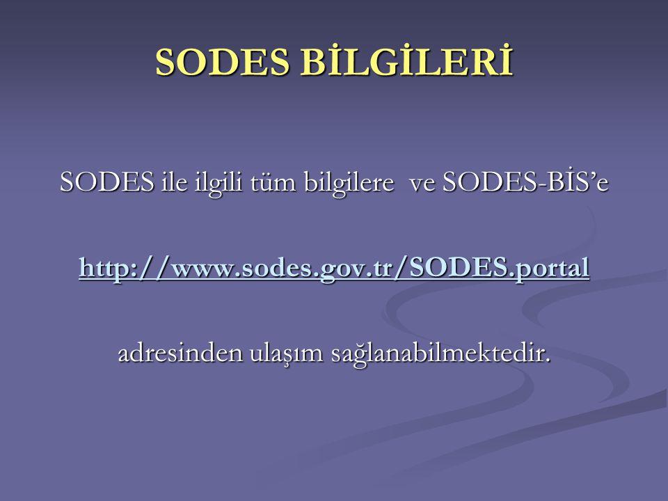 SODES BİLGİLERİ SODES ile ilgili tüm bilgilere ve SODES-BİS'e