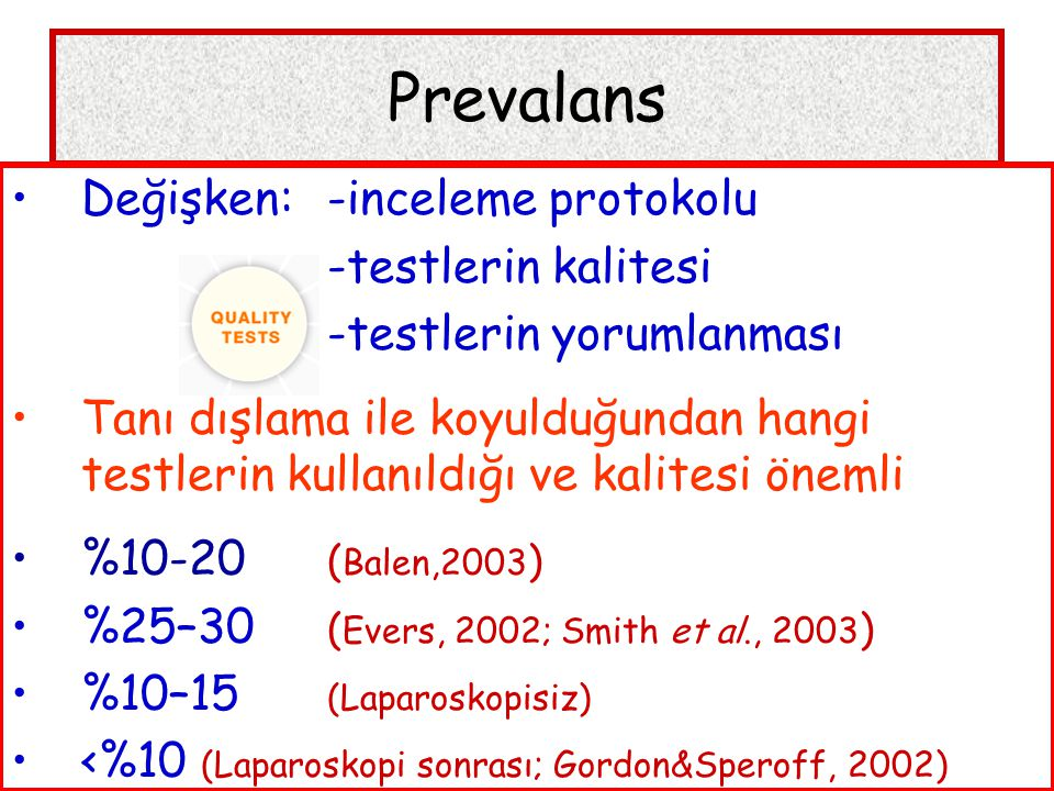 Prevalans Değişken: -inceleme protokolu -testlerin kalitesi