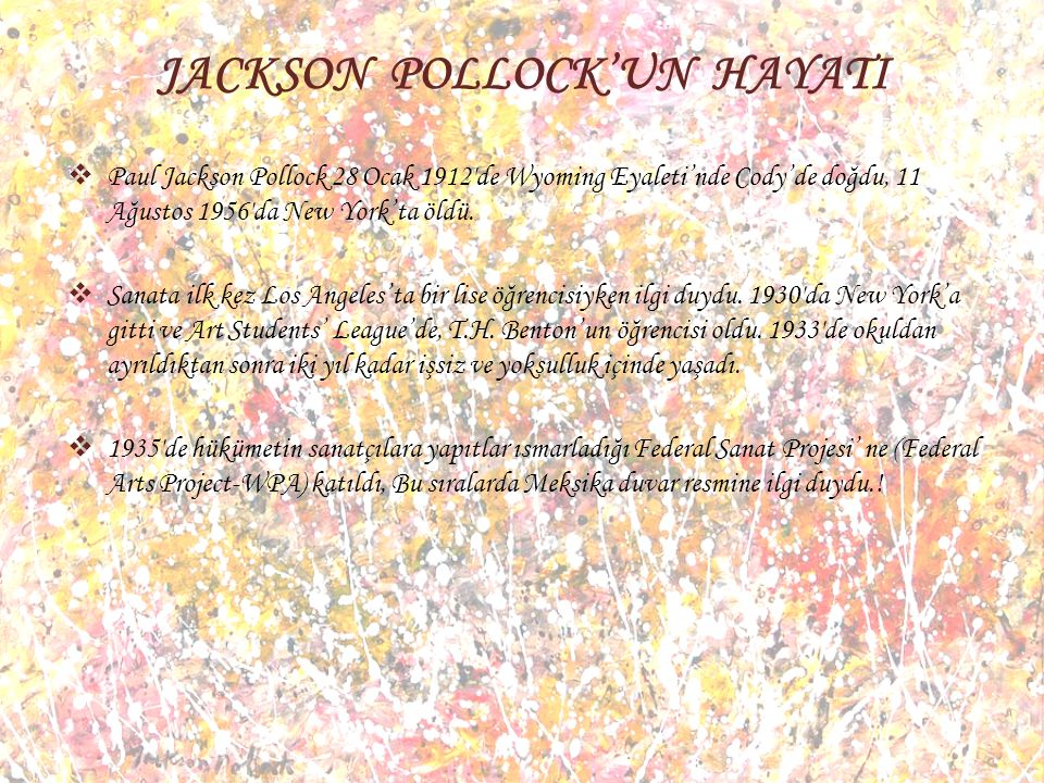 JACKSON POLLOCK'UN HAYATI