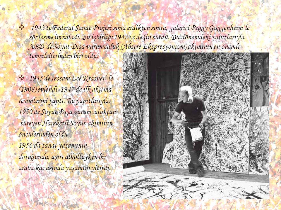 1943′te Federal Sanat Projesi sona erdikten sonra, galerici Peggy Guggenheim'le sözleşme imzaladı. Bu işbirliği 1947′ye değin sürdü. Bu dönemdeki yapıtlarıyla ABD'de Soyut Dışa vurumculuk (Abstre Ekspresyonizm) akımının en önemli temsilcilerinden biri oldu.
