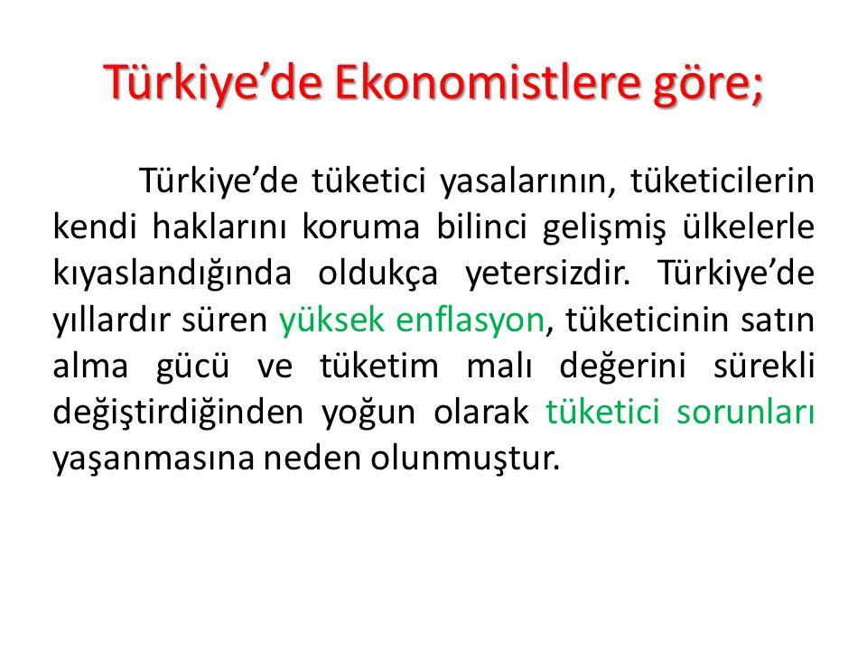 Türkiye'de Ekonomistlere göre;