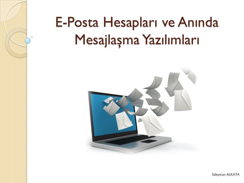 E-Posta Hesapları ve Anında Mesajlaşma Yazılımları