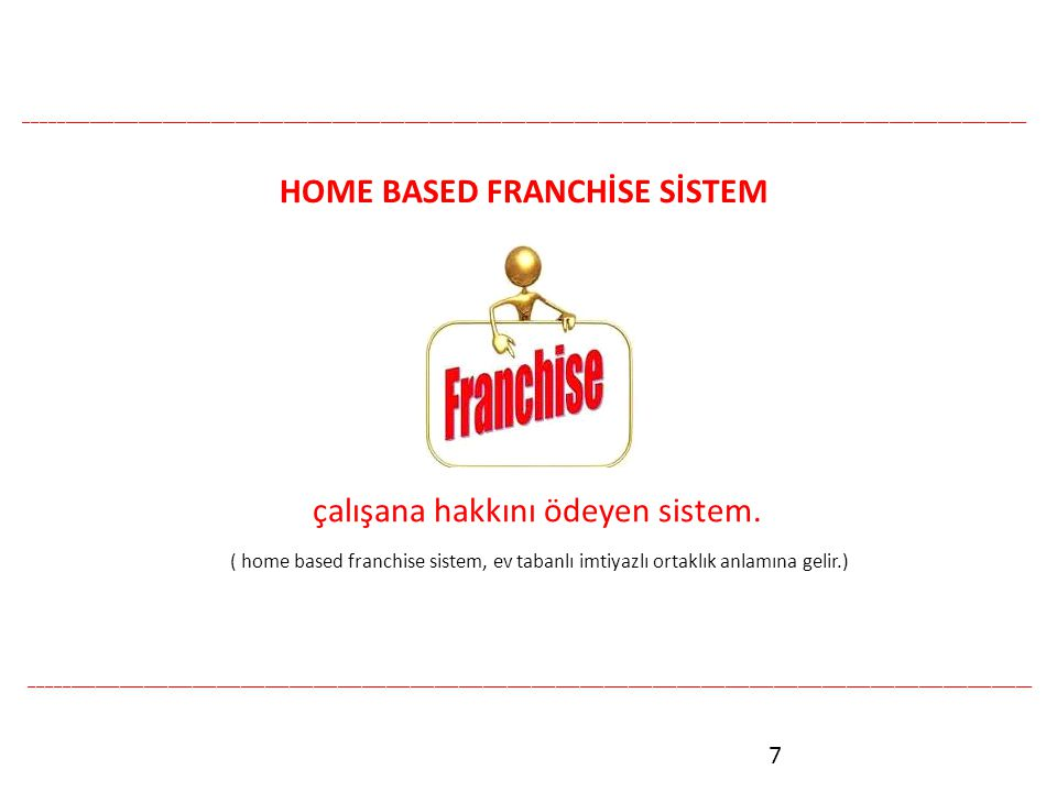 HOME BASED FRANCHİSE SİSTEM